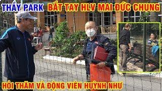 Thầy Park tới thăm ĐT nữ Việt Nam và HLV Mai Đức Chung sau khi trở về từ Hàn Quốc