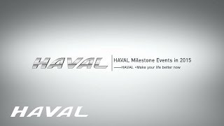 HAVAL Milestone Events in 2015—HAVAL· Make your life better now