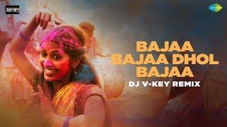 Bajaa Bajaa Bajaa Dhol Bajaa Re – Remix – DJ V Key