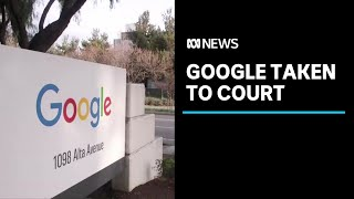 US says Google breakup may be needed to end violations of antitrust law | ABC News
