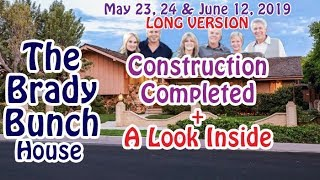 The Brady Bunch House - Construction Completed! - Long Version - May 23, 24 & June 12, 2019