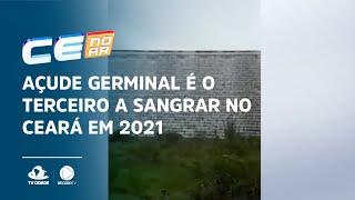 Açude germinal é o terceiro a sangrar no Ceará em 2021
