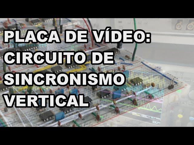 CIRCUITOS DE SINCRONISMO VERTICAL | Conheça Eletrônica! #206