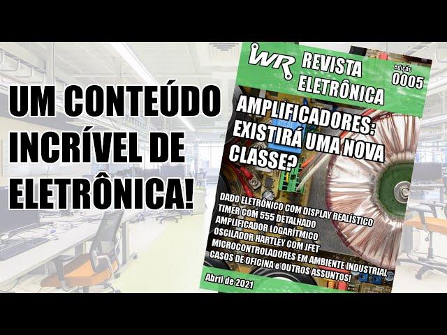 UM CONTEÚDO INCRÍVEL ESPERA VOCÊ NA REVISTA ELETRÔNICA WR EDIÇÃO 0005!