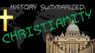 History Summarized: Spread of Christianity