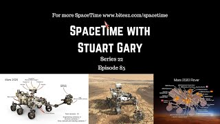 Mars 2020 Rover - The Hunt Is On | SpaceTime with Stuart Gary S22E85 | Astronomy Science Podcast