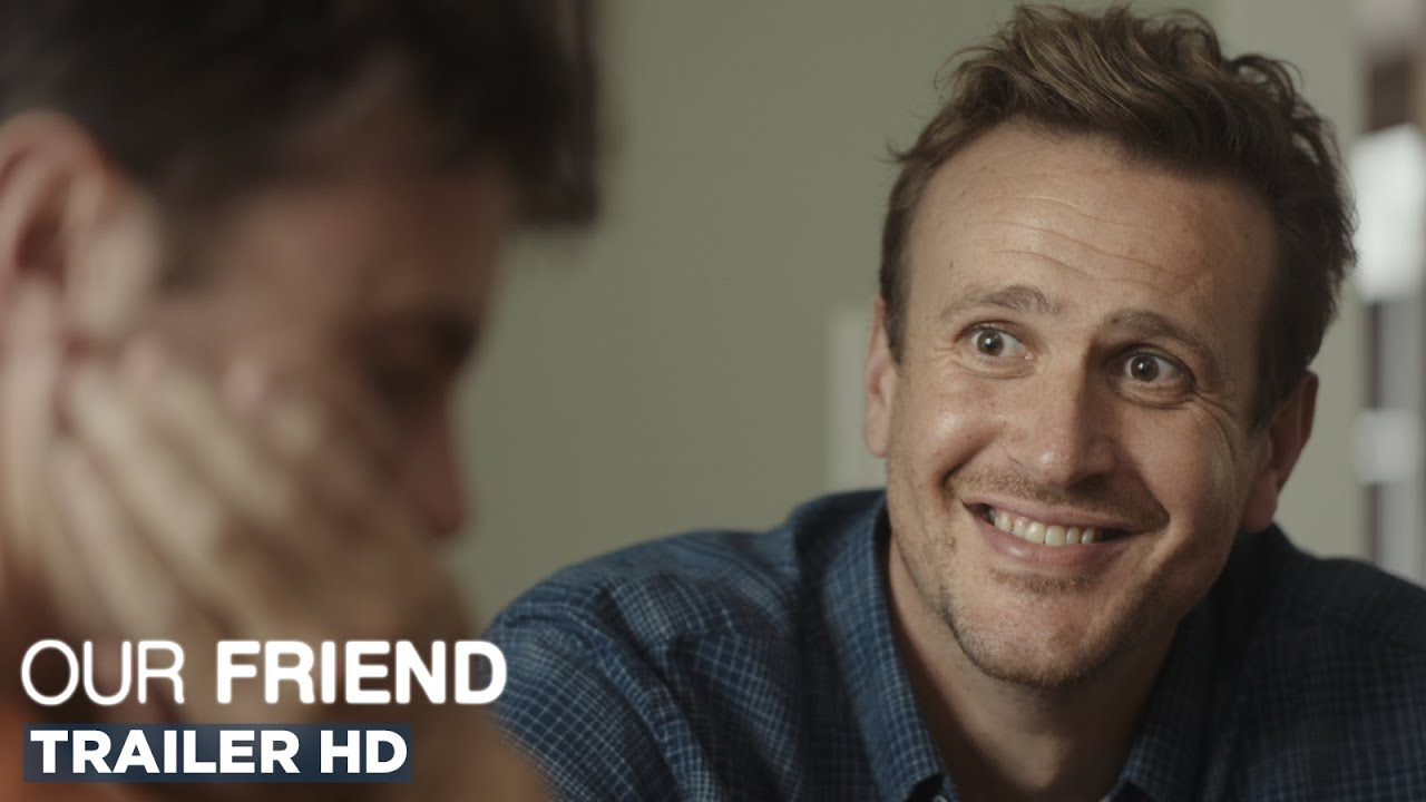 Trailer de Our Friend
