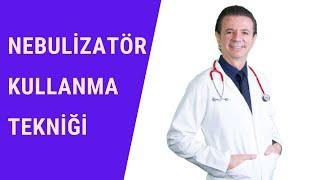 Nebulizatör nasıl kullanılır?