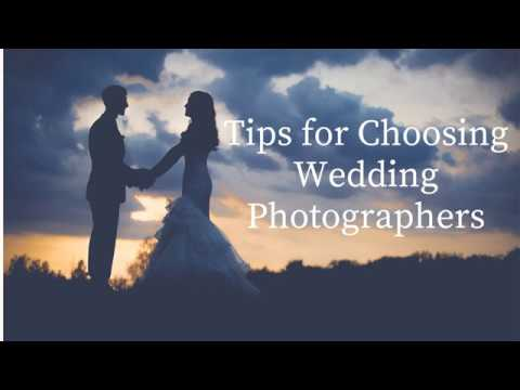 Tips for Choosing Wedding Photographers