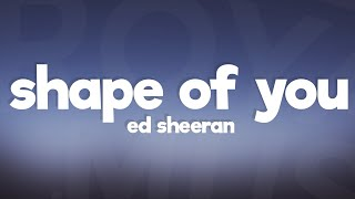 Ed Sheeran - Shape Of You (Lyrics / Lyric Video)