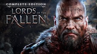 Lords of the Fallen is now Complete