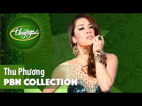 PBN Collection | Thu Phương & Những Tình Khúc Tuyển Chọn Hay Nhất