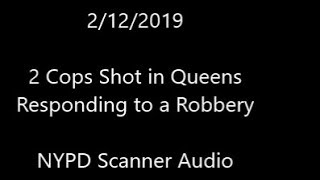 2 NYPD Officers Shot 2/12/19 in Queens