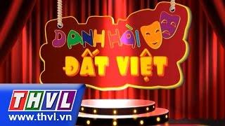 THVL | Danh hài đất Việt - Tập 28: Chí Tài, Trấn Thành, Lê Khánh, Thu Trang, Đoan Trang...