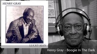 Henry Gray - Boogie In The Dark