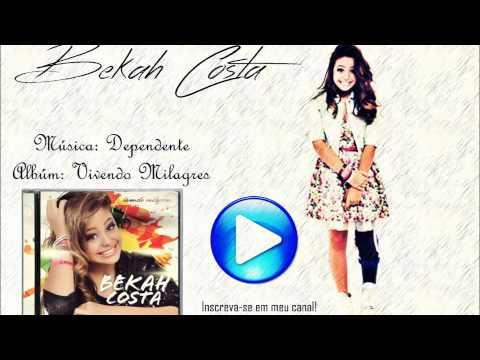 Baixar Bekah Costa - Dependente |CD: VIVENDO MILAGRES