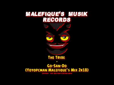 The Tribe - Go-San-Do (Yoyopcman Malefique's Mix 2k18) [Original Edit]