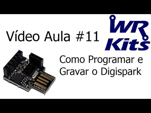 COMO PROGRAMAR E GRAVAR O DIGISPARK - Vídeo Aula #11