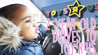 2 YEAR OLD DRIVES TO TOYS R' US
