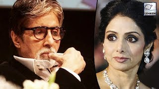 Amitabh Bachchan tweeted this before Sridevi's demise!..