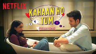 Kahaan Ho Tum – Mismatched (Netflix Series) Video HD