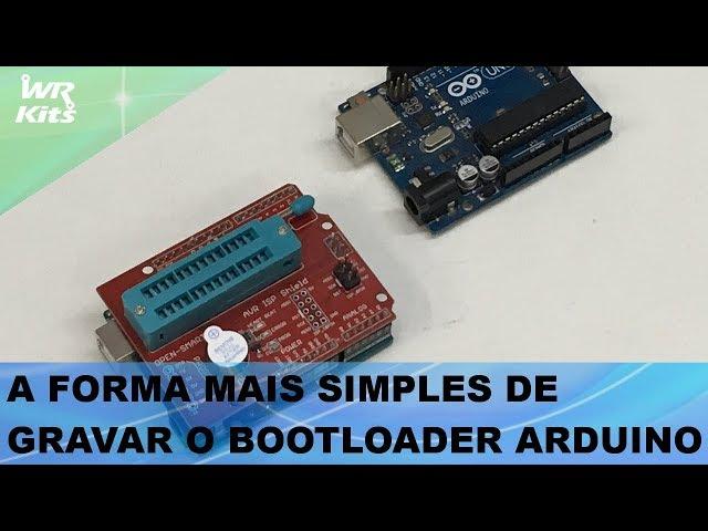 GRAVE O BOOTLOADER DO ARDUINO DE FORMA SIMPLES
