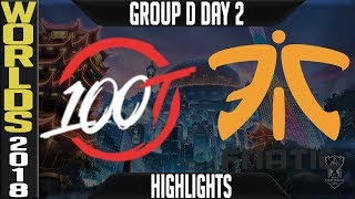 100 vs FNC Highlights | Worlds 2018 Group D Day 2 | 100 Thieves(NALCS) vs Fnatic(EULCS)