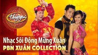 Xuân Collection | Nhạc Sôi Động Mừng Xuân (Vol 1)