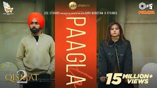 Paagla – B Praak, Asees Kaur (Qismat 2) Video HD