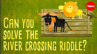 Can you solve the river crossing riddle? - Lisa Winer
