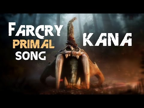 FAR CRY PRIMAL SONG - Kana