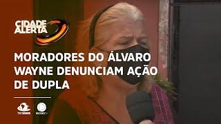 Moradores do Álvaro Wayne denunciam ação de dupla