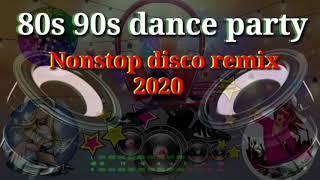 80s 90s Dance Party Nonstop Disco remix 2020
