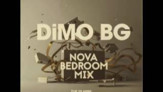 DiMO (BG) - NOVA BEDROOM MIX APRIL 2017