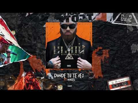 Miky Woodz - Donde Tu Te Ves - Feat Noriel