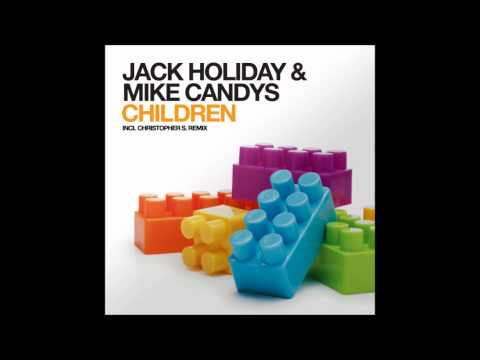 Jack Holiday & Mike Candys - Children (De-Liver Bootleg)