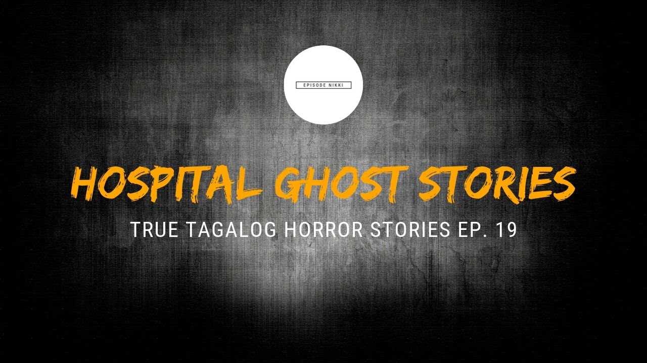 Scare Fest #19: Hospital Ghost Stories (True Tagalog Horror Stories)