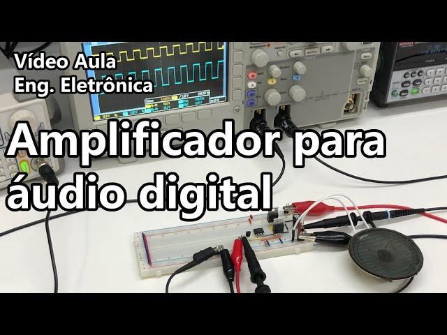 AMPLIFICADOR PARA SINAL DE ÁUDIO DIGITAL | Vídeo Aula #337