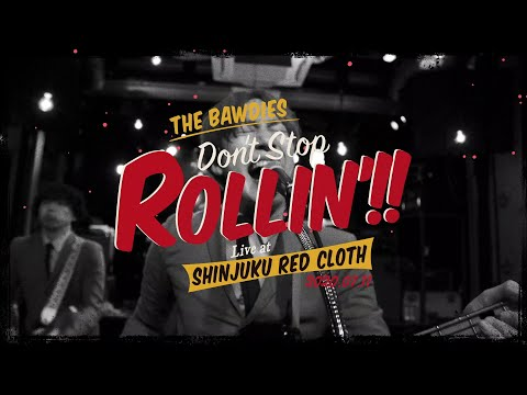 THE BAWDIES「DON'T STOP ROLLIN'!!」ダイジェスト映像