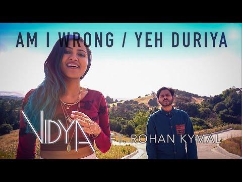Nico & Vinz - Am I Wrong   Yeh Duriya (Vidya Vox Mashup Cover) (ft. Rohan Kymal)