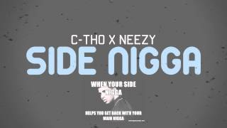 C-Tho x Neezy - Side Nigga