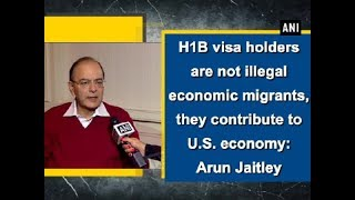 H1B visa holders are not illegal economic migrants, they c..