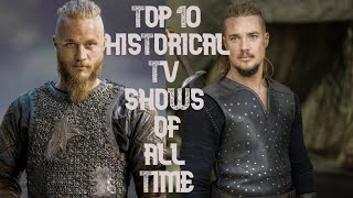 Top 10 Historical TV Shows of All Time !!!