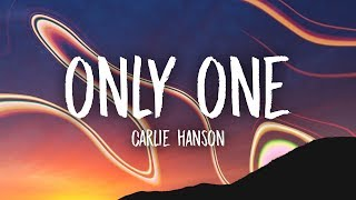 Carlie Hanson - Only One (Lyrics)