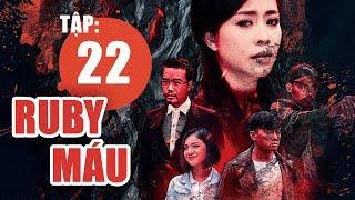 Ruby Máu - Tập 22 | Phim hình sự Việt Nam hay nhất 2019 | ANTV