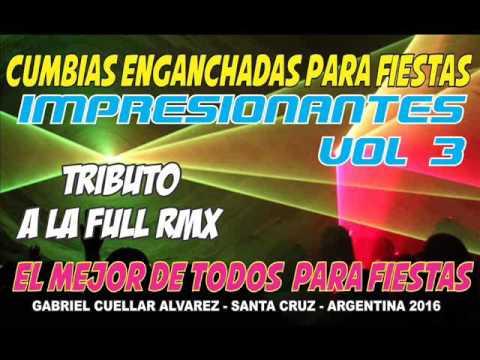 Cumbias Enganchadas Vol 3 Para Fiestas IMPRESIONANTES