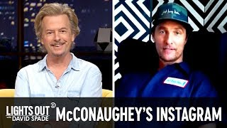 Matthew McConaughey's Grand Entrance to Instagram - Lights Out with David Spade