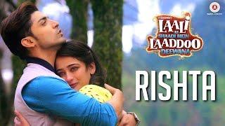 Rishta – Ankit Tiwari – Laali Ki Shaadi Mein Laaddoo Deewana
