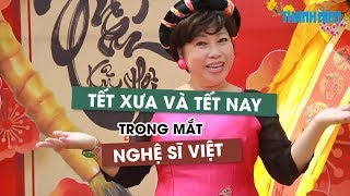 Tết xưa và Tết nay trong mắt nghệ sĩ Việt