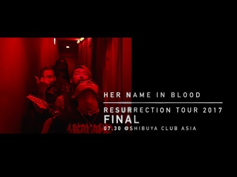 Resurrection Tour 2017 Final at Shibuya clubasia - digest